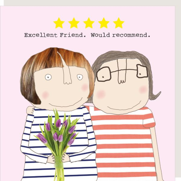 Excellent Friend Greeting Card by Rosie Made a Thing